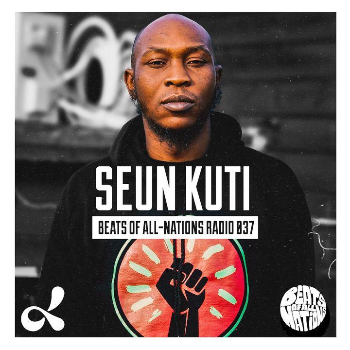 Seun Kuti | Beats of All-Nations Radio 037 ((LIVE @ DUBLAB))
