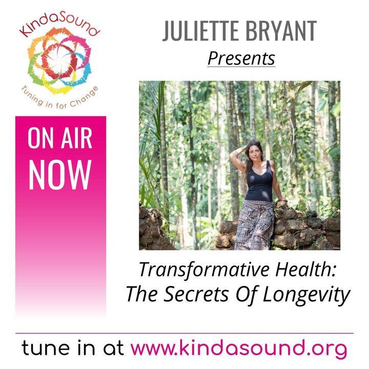 The Secrets of Longevity | Transformative Health with Juliette Bryant