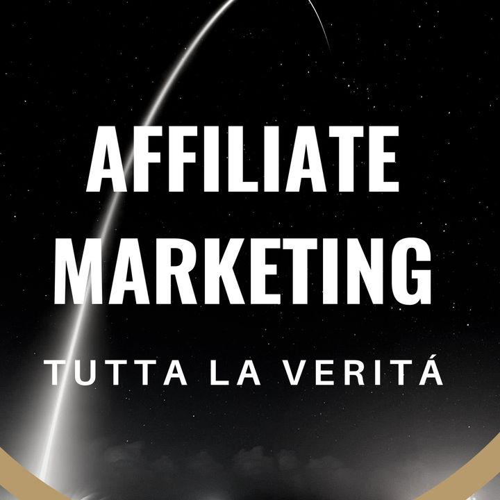 Affiliate Marketing - Tutta la verità