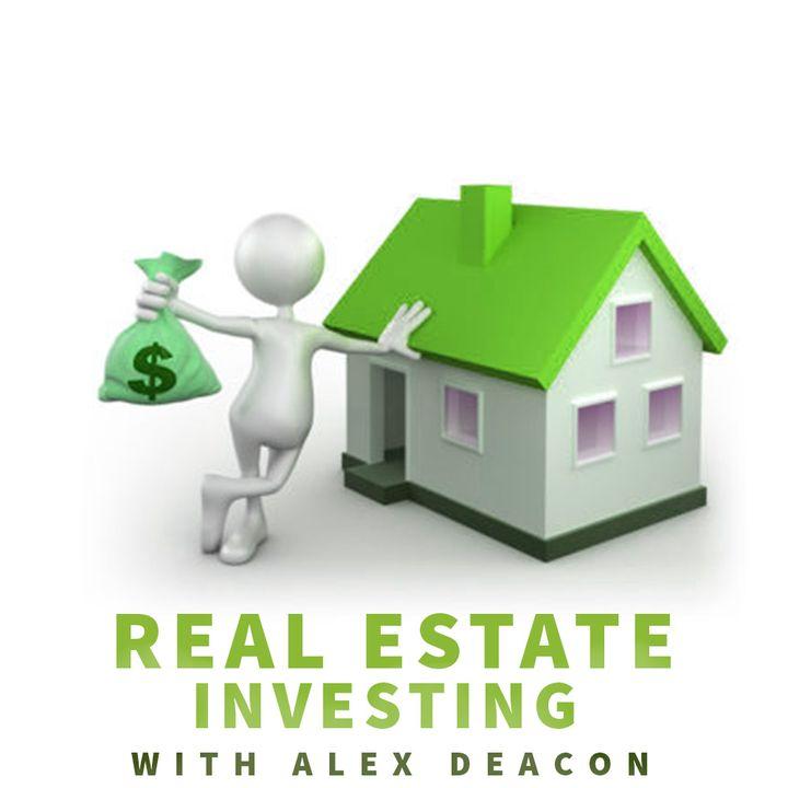 Real Estate Investing w/ Alex Deacon