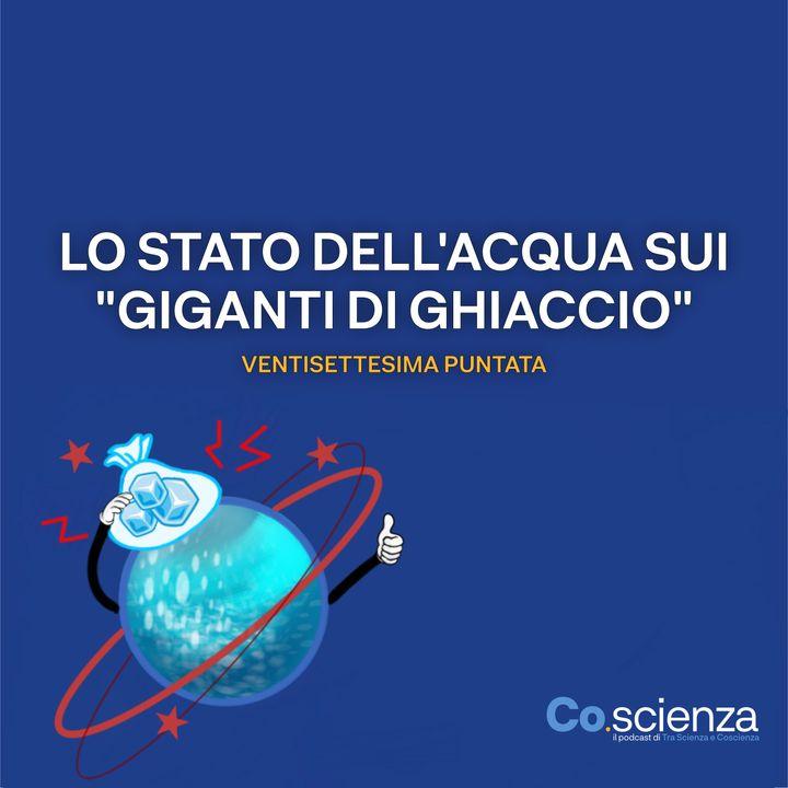 """Lo Stato dell'Acqua sui """"Giganti di Ghiaccio"""" (Ventisettesima Puntata)"""