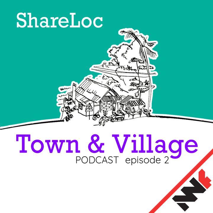 Town & Village - ShareLoc episode 2