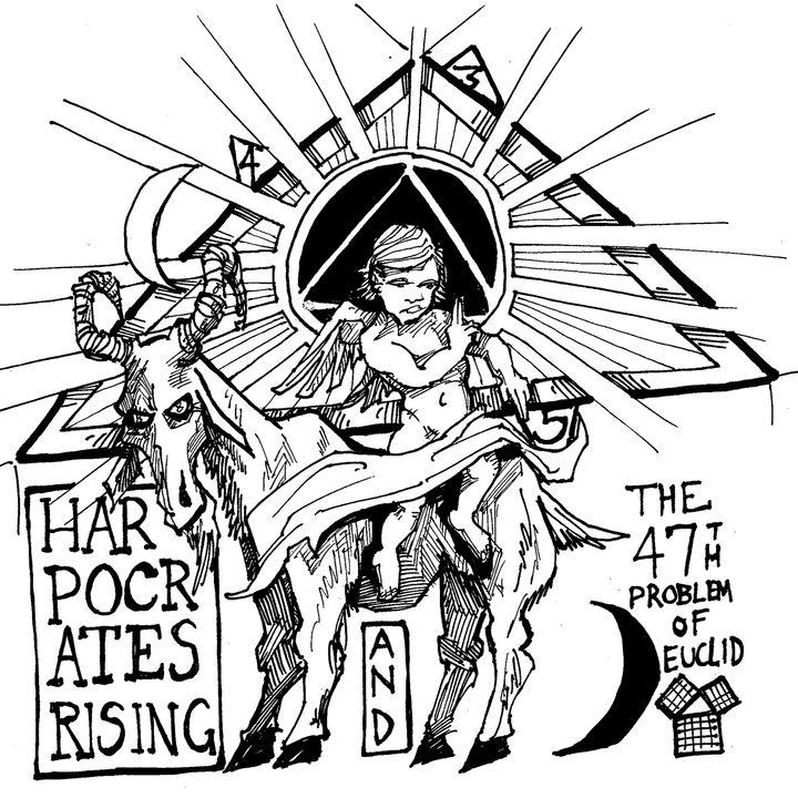 Harpocrates Rising and the Masonic 47th Problem of Euclid