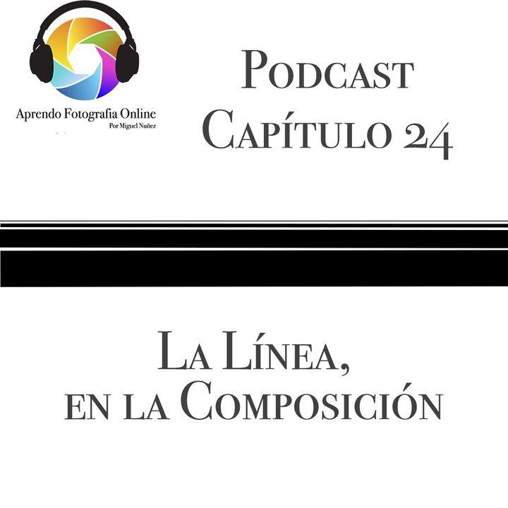 Capítulo 24 Podcast - La Línea en Composición