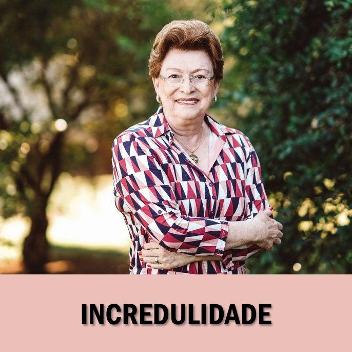 Incredulidade // Pra. Suely Bezerra