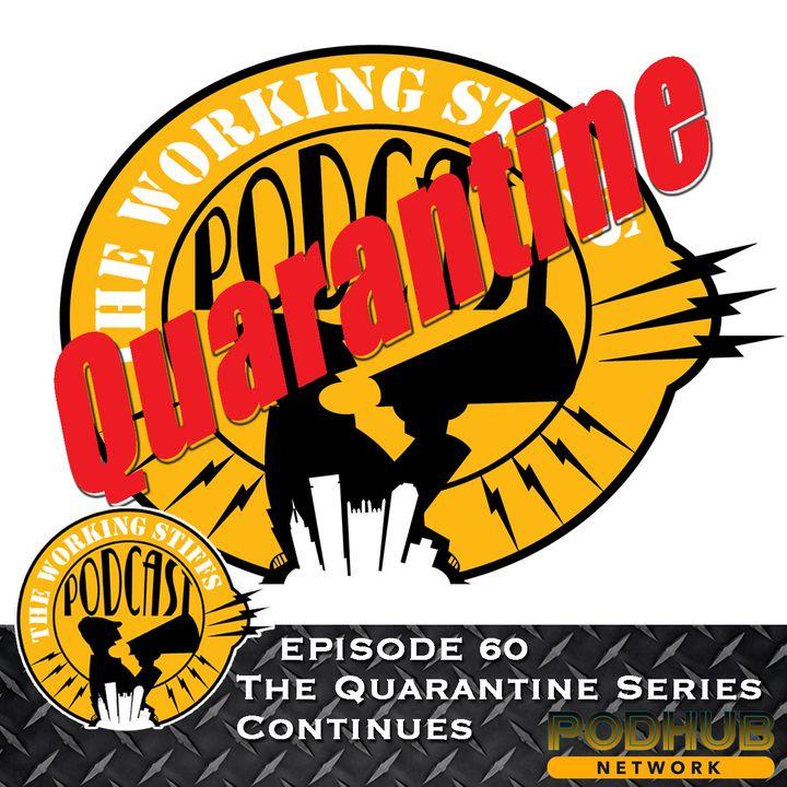 Episode 60: The Quarantine Series Continues