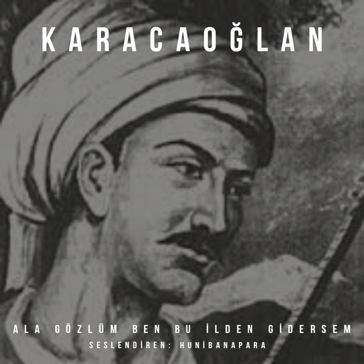 Karacaoğlan- Ala Gözlüm Ben Bu İlden Gidersem