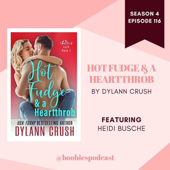 16. Hot Fudge & a Heartthrob