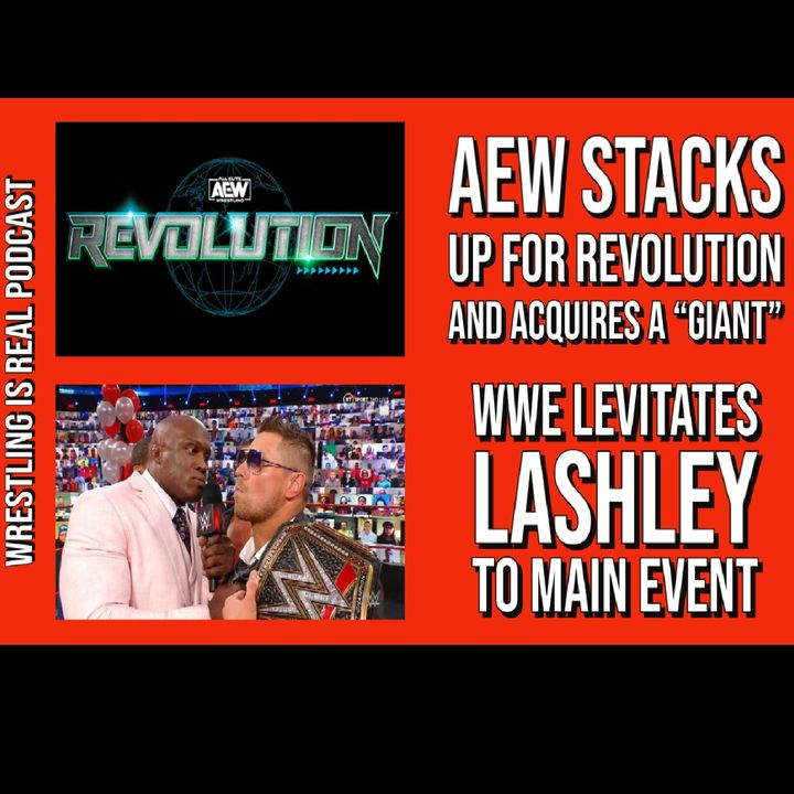 """AEW Stacks Up For Revolution, Acquires a """"Giant""""; WWE Levitates Lashley To Main Event KOP022521-594"""
