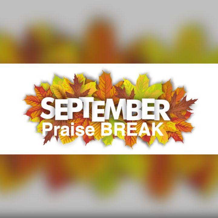 September Praise Break