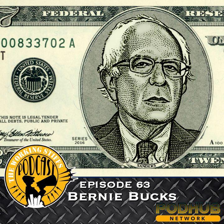 Episode 63: Bernie Bucks