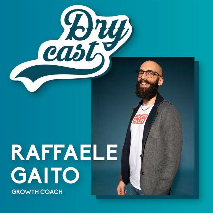 33 - Raffaele Gaito, Growth Hacker e blogger: la sperimentazione continua per far crescere un business