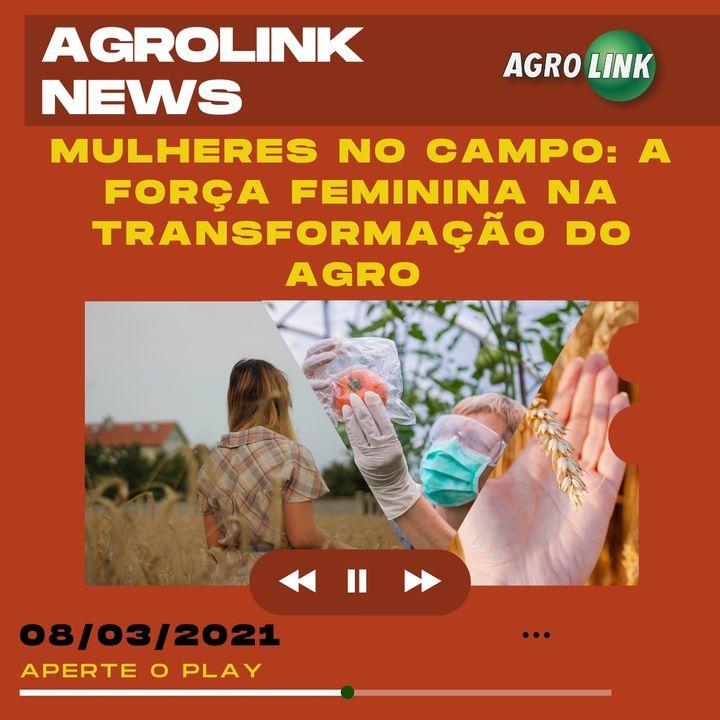 Agrolink News - Destaques do dia 08 de março