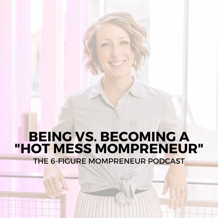 """Being vs. becoming a """"hot mess mompreneur"""""""