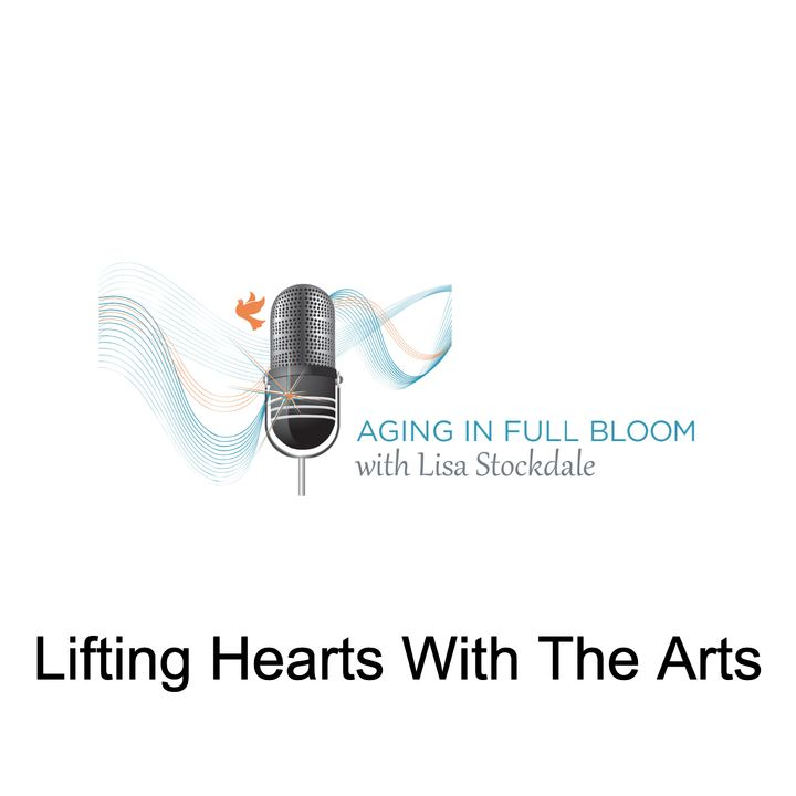 Lifting Hearts With The Arts