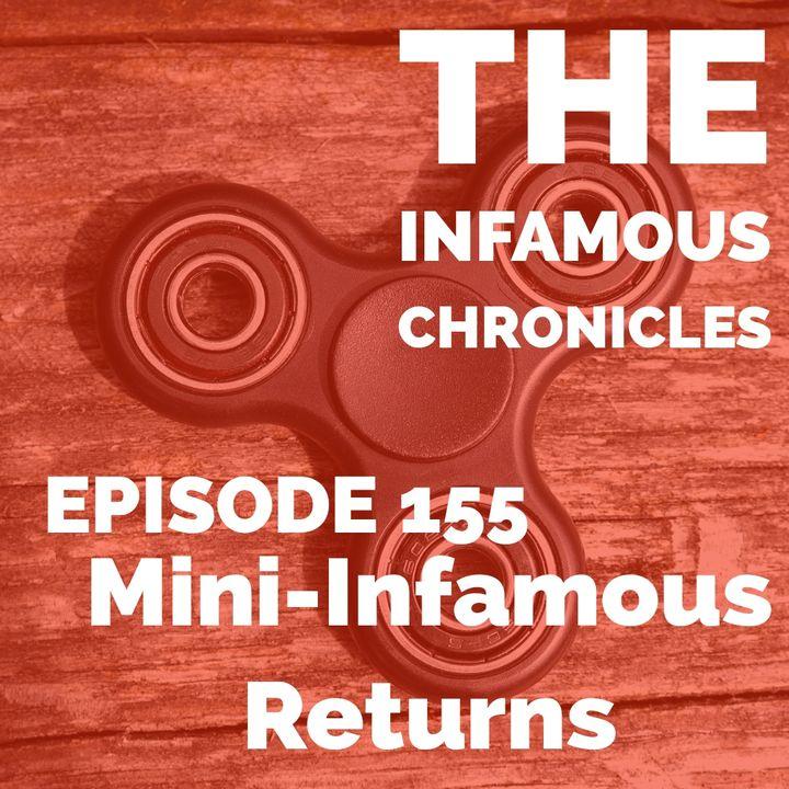 155: Mini-Infamous Returns 👨👧