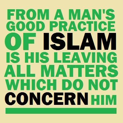 Khutbah: Leaving Off Matters That Do Not Concern You