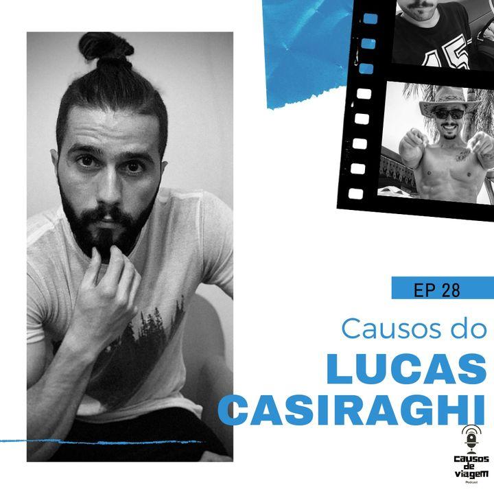 EP 28 - Causos do Lucas Casiraghi