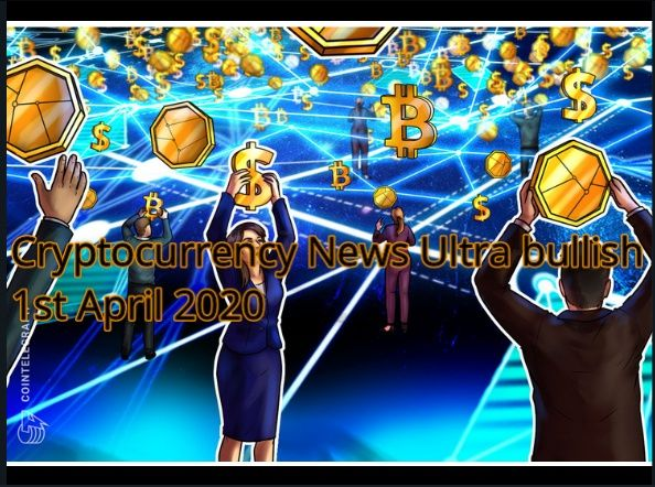 Cryptocurrency News Ultra bullish 1st April 2021
