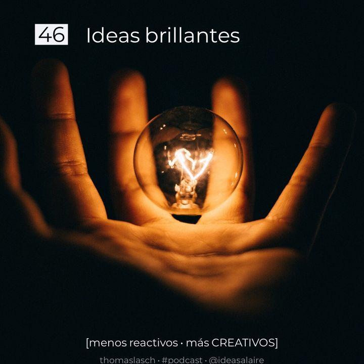 46 Ideas brillantes