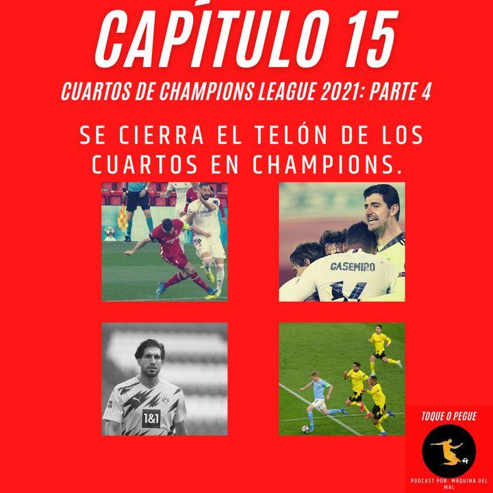 Capítulo 15: Se cierra el telón de los cuartos en Champions.