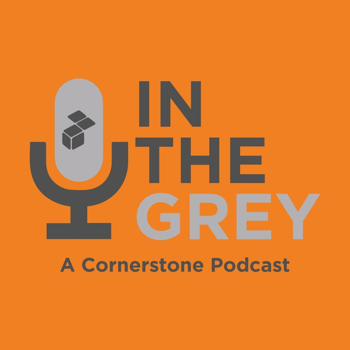 In The Grey - A Cornerstone Podcast