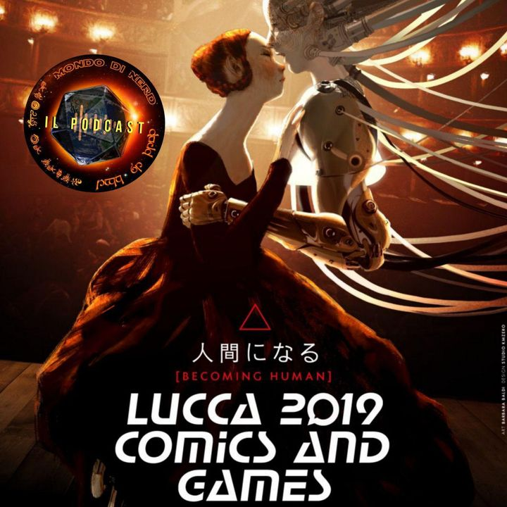 ep. 9 - Il nostro Lucca Comics & Games (pt. 1)