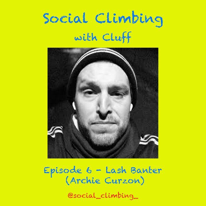 Episode 6 - Lash Banter (Archie Curzon)