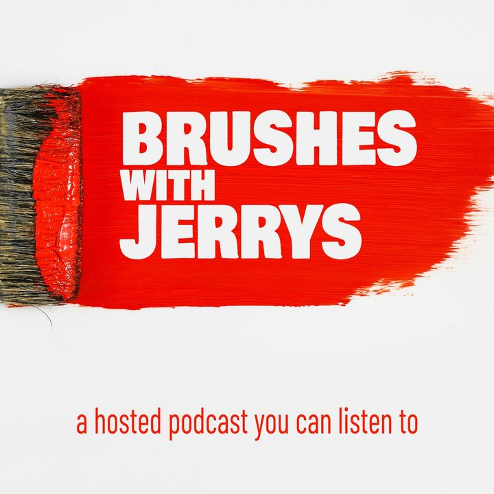 Brushes with Jerrys