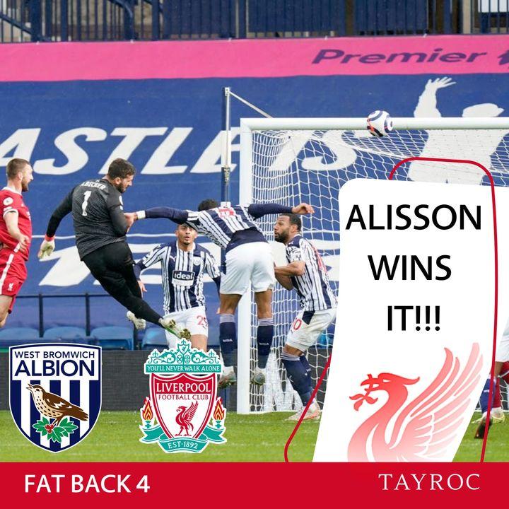 Alisson Wins It  | WBA 1 LFC 2 | FB4