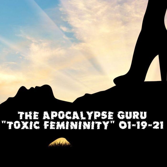 """""""Toxic Femininity"""""""