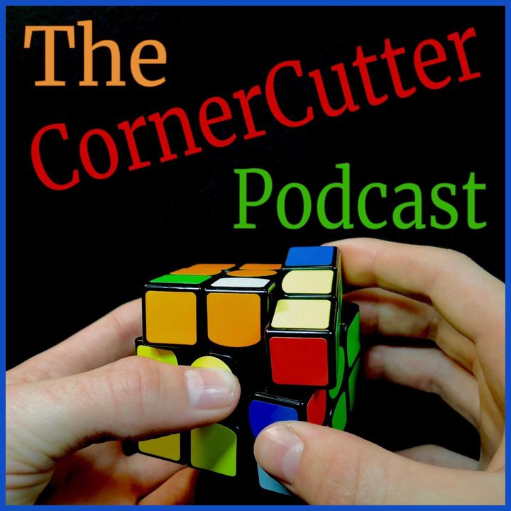 The CornerCutter Podcast: A Cubing Podcast