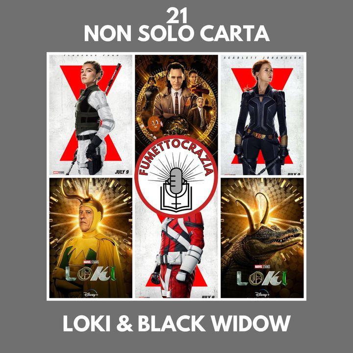 21 - Non Solo Carta - Loki & Black Widow