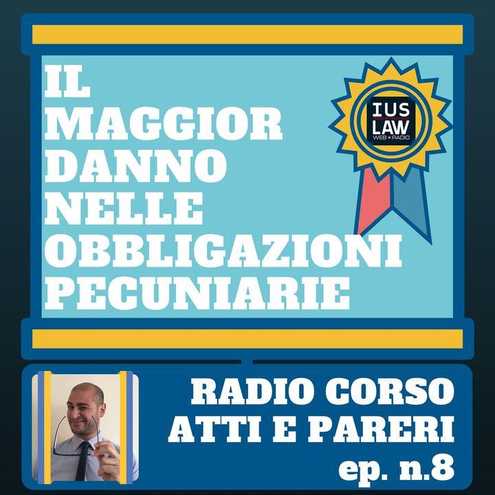Radio Corso Atti e Pareri #8 Il maggior danno nelle obbligazioni pecuniarie