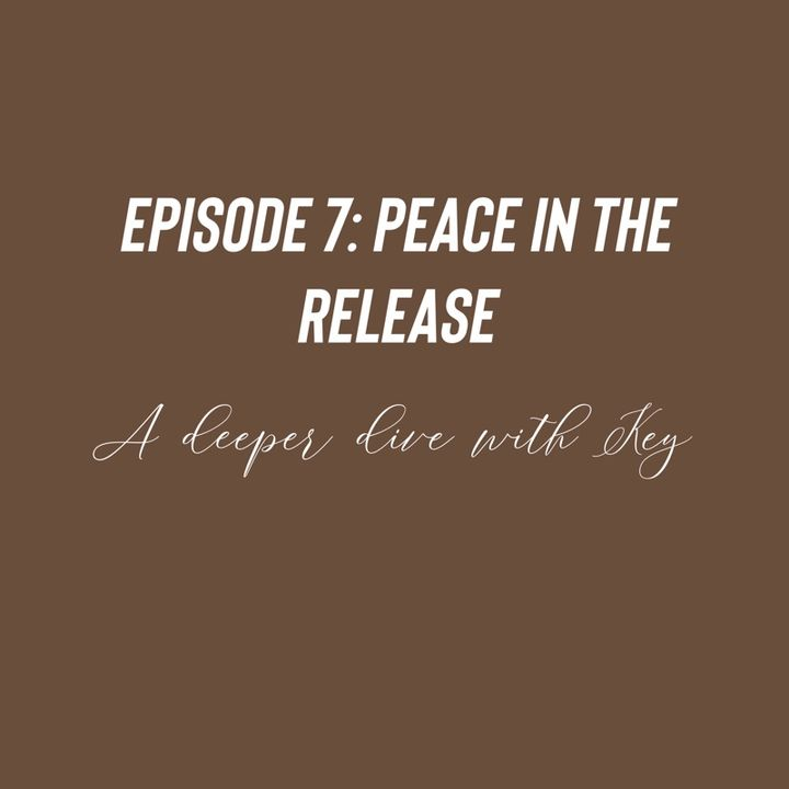 Episode 7 - Peace in the release