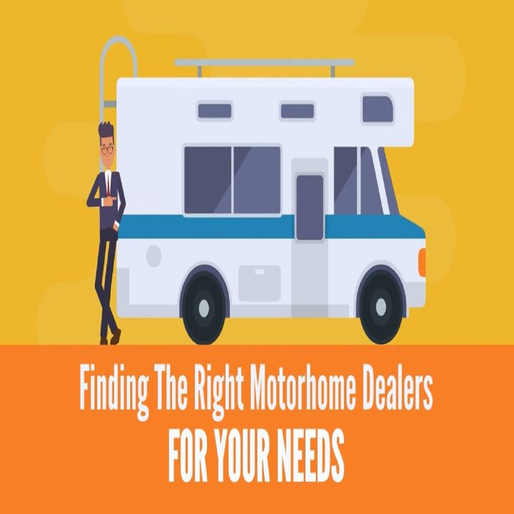 Finding The Right Motorhome Dealers For Your Needs