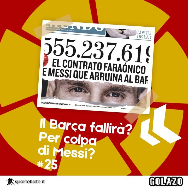 Ep. 25 - Il Barça fallirà? Per colpa di Messi?