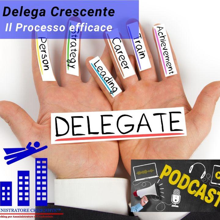 Delega Crescente: il processo efficace - Episodio 3 - I falsi miti sulla delega