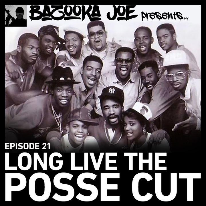 EP#21 - Long Live The Posse Cut