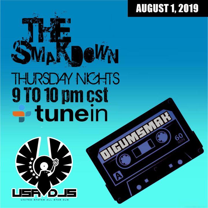 The Smakdown with Digumsmak .. 8-1-2019