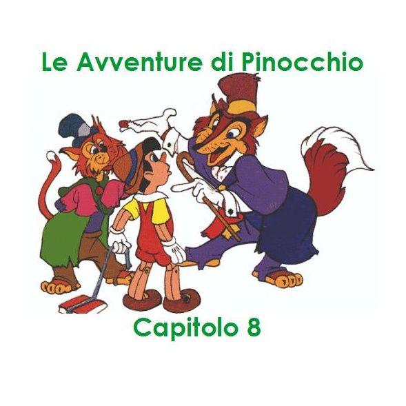 Le Avventure di Pinocchio - Capitolo 8