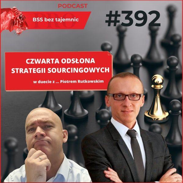 #392 Czwarta odsłona strategii sourcingowych, w duecie z Piotrem Rutkowskim