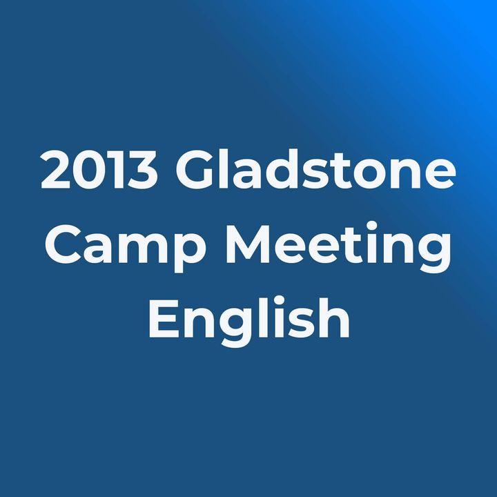 2013 Gladstone Camp Meeting