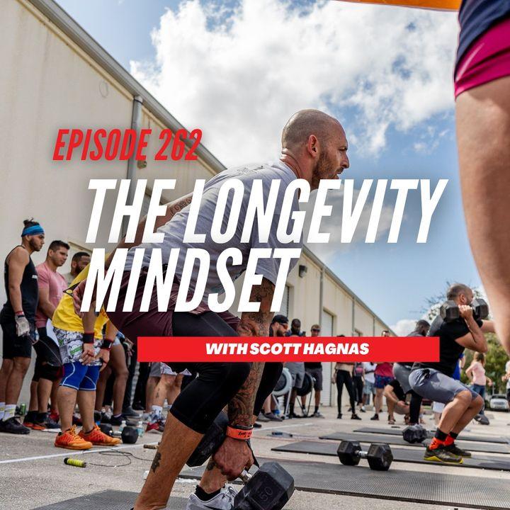 Episode 262: The Longevity Mindset