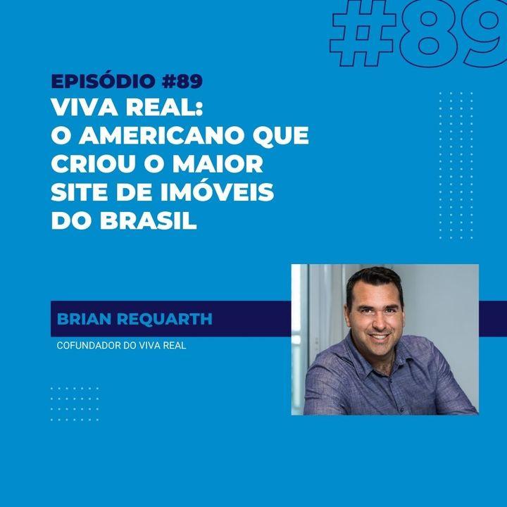#89 - Viva Real: o americano que criou o maior site de imóveis do Brasil