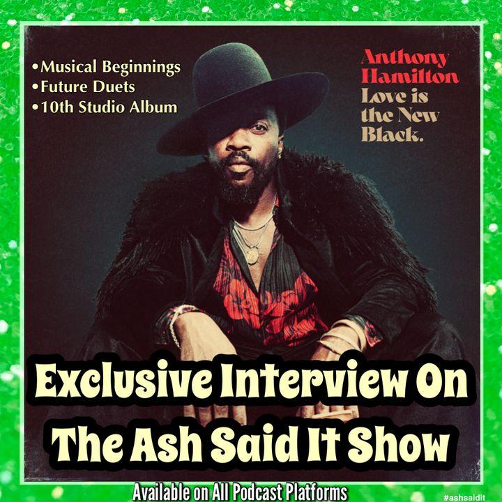 Anthony Hamilton Talks Love Is The New Black