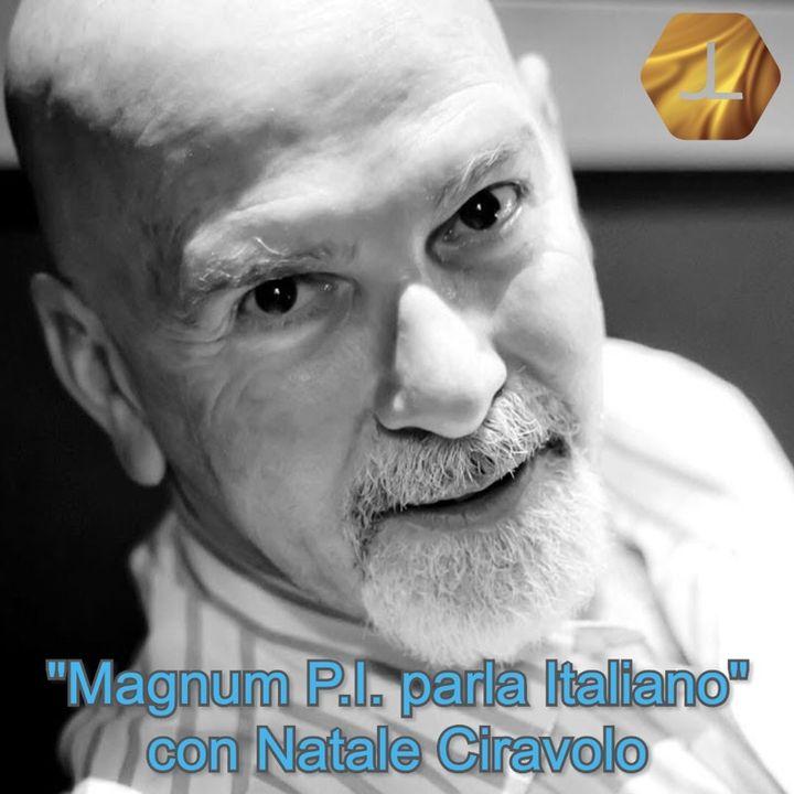 """""""Magnum P.I. parla Italiano"""" con Natale Ciravolo  🎧🇮🇹"""