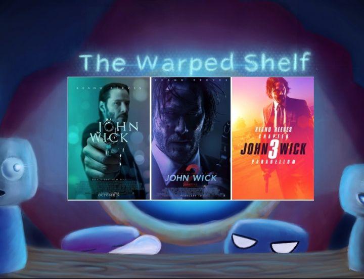The Warped Shelf - John Wick Trilogy