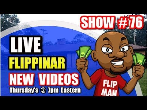 Live Show #76   Flipping Houses Flippinar: House Flipping With No Cash or Credit 11-01-18