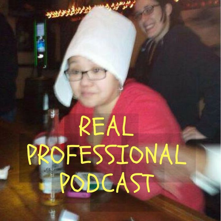 Real Professional Podcast Ep 13: Jessica Flushes the Toilet